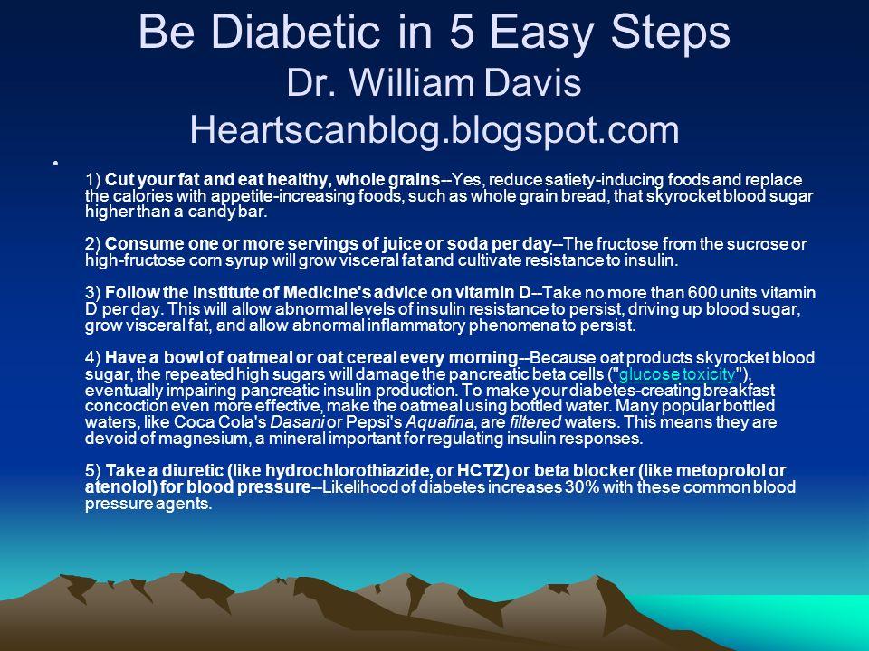 Be Diabetic in 5 Easy Steps Dr.
