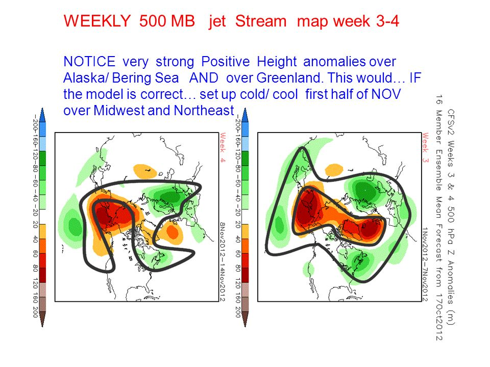 WEEKLY 500 MB jet Stream map week 3-4 NOTICE very strong Positive Height anomalies over Alaska/ Bering Sea AND over Greenland. This would… IF the mode
