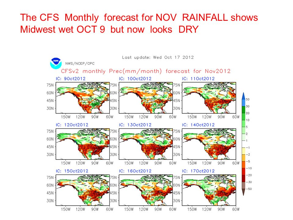 The CFS Monthly forecast for NOV RAINFALL shows Midwest wet OCT 9 but now looks DRY
