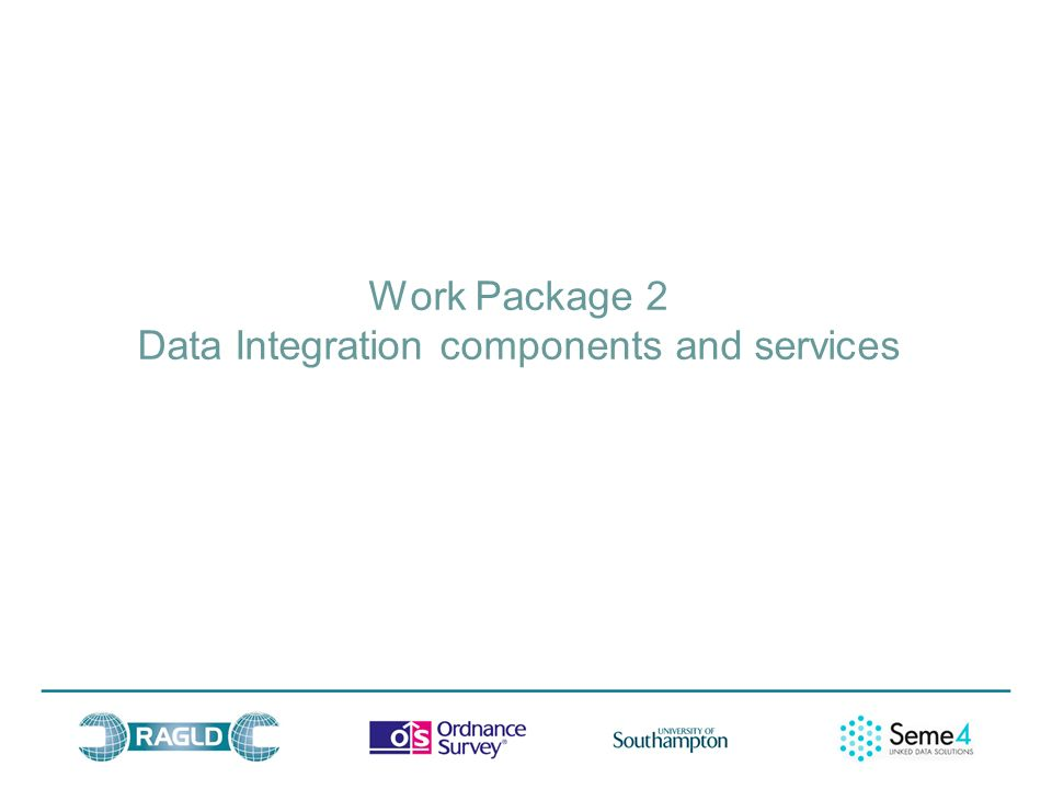 Work Package 2 Data Integration components and services