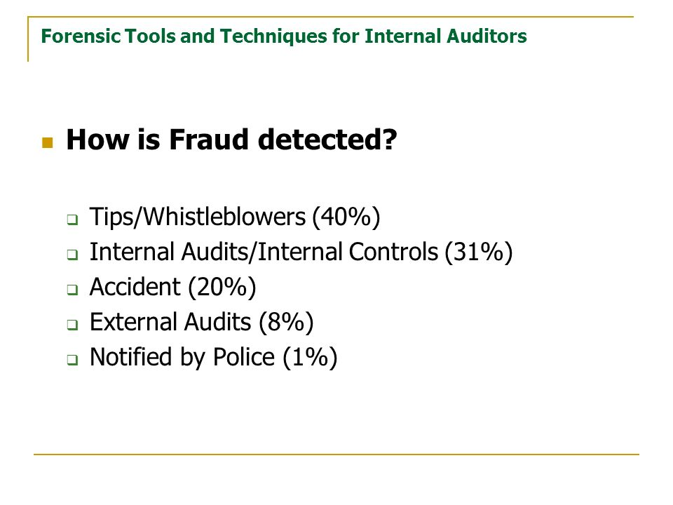 Forensic Tools and Techniques for Internal Auditors How is Fraud detected.