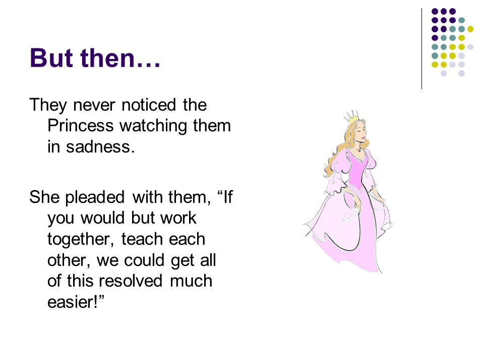 But then… They never noticed the Princess watching them in sadness.