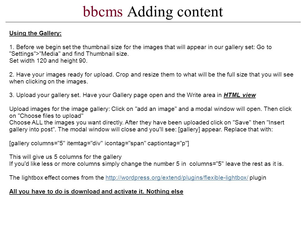bbcms Adding content Using the Gallery: 1.