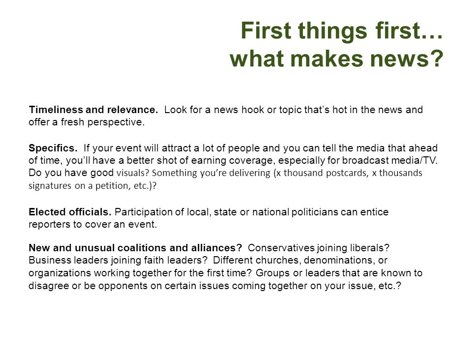 First things first… what makes news? Timeliness and relevance. Look for a news hook or topic thats hot in the news and offer a fresh perspective. Spec