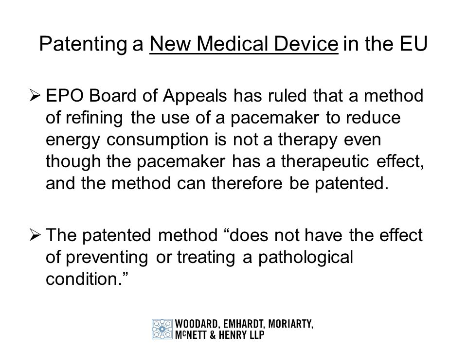 Patenting a New Medical Device in the EU EPO Board of Appeals has ruled that a method of refining the use of a pacemaker to reduce energy consumption