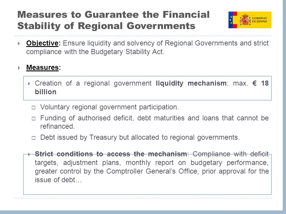 Measures to Guarantee the Financial Stability of Regional Governments Objective: Ensure liquidity and solvency of Regional Governments and strict compliance with the Budgetary Stability Act.