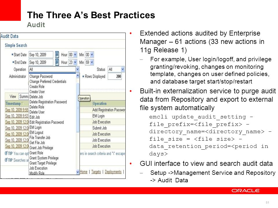 51 The Three As Best Practices Audit Extended actions audited by Enterprise Manager – 61 actions (33 new actions in 11g Release 1) – For example, User