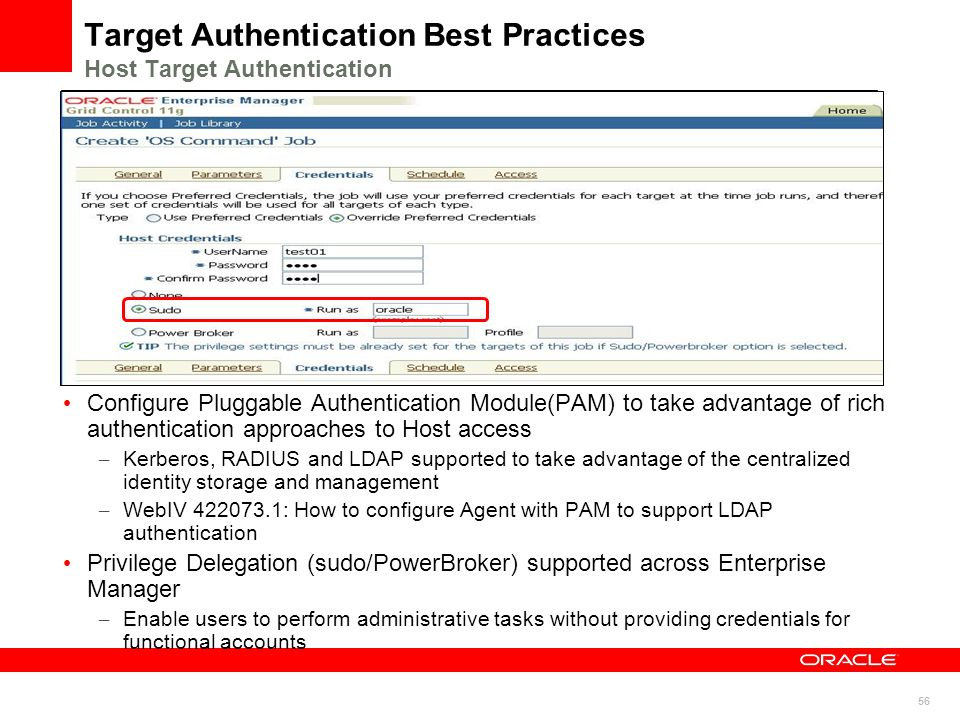 56 Target Authentication Best Practices Host Target Authentication Configure Pluggable Authentication Module(PAM) to take advantage of rich authentica