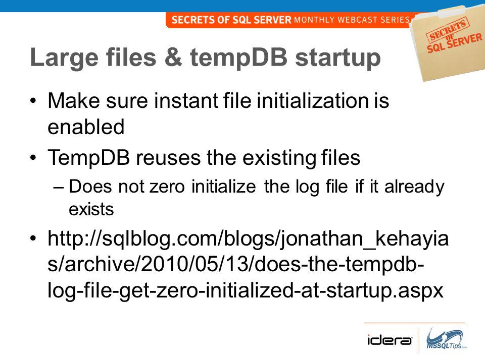 Large files & tempDB startup