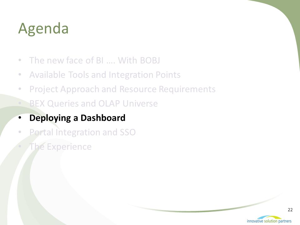 22 Agenda The new face of BI …. With BOBJ Available Tools and Integration Points Project Approach and Resource Requirements BEX Queries and OLAP Unive
