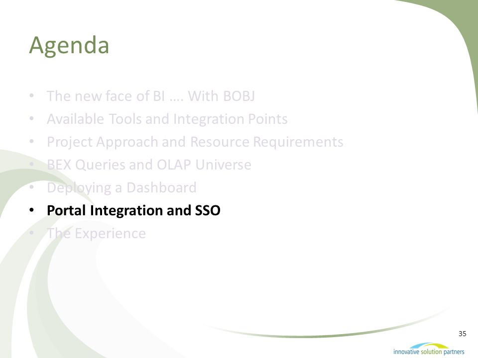 35 Agenda The new face of BI …. With BOBJ Available Tools and Integration Points Project Approach and Resource Requirements BEX Queries and OLAP Unive