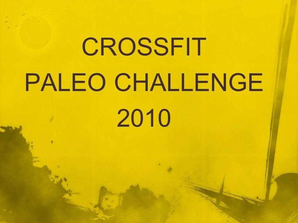 CROSSFIT PALEO CHALLENGE 2010