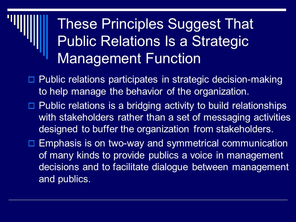 These Principles Suggest That Public Relations Is a Strategic Management Function Public relations participates in strategic decision-making to help m
