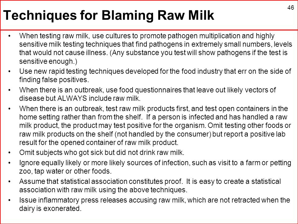 Techniques for Blaming Raw Milk When testing raw milk, use cultures to promote pathogen multiplication and highly sensitive milk testing techniques th