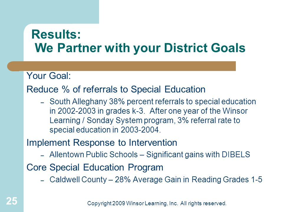 25 Results: We Partner with your District Goals Your Goal: Reduce % of referrals to Special Education – South Alleghany 38% percent referrals to speci