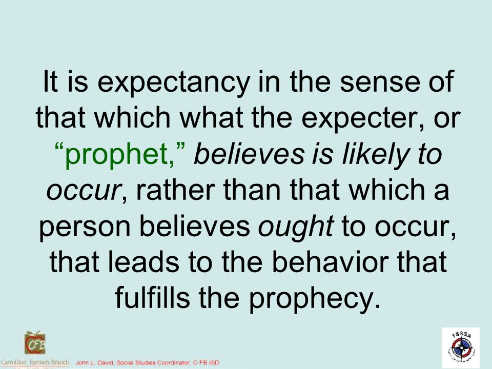 It is expectancy in the sense of that which what the expecter, or prophet, believes is likely to occur, rather than that which a person believes ought