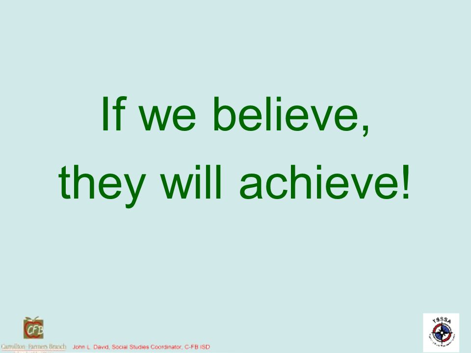 If we believe, they will achieve!