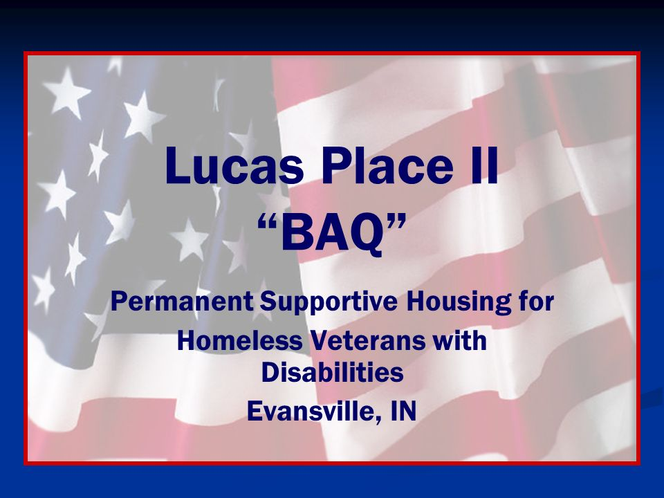 Lucas Place II BAQ Permanent Supportive Housing for Homeless Veterans with Disabilities Evansville, IN