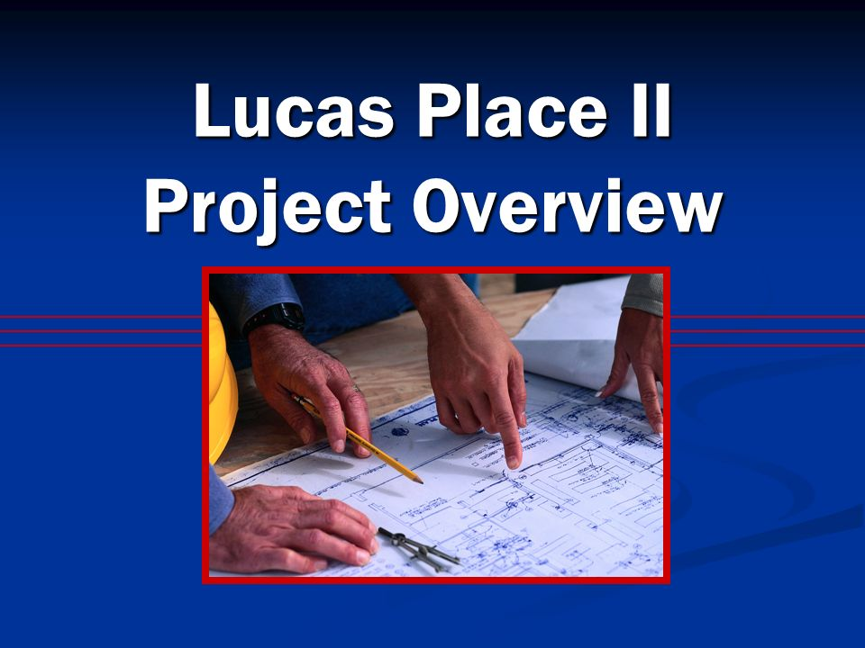 Lucas Place II Project Overview