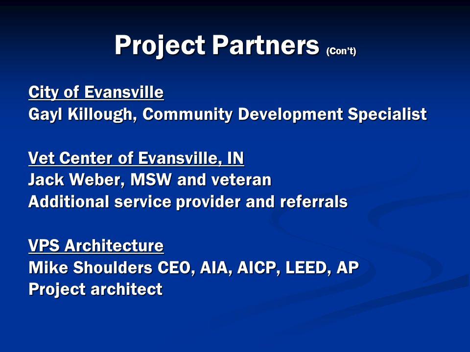 Project Partners (Cont) City of Evansville Gayl Killough, Community Development Specialist Vet Center of Evansville, IN Jack Weber, MSW and veteran Ad
