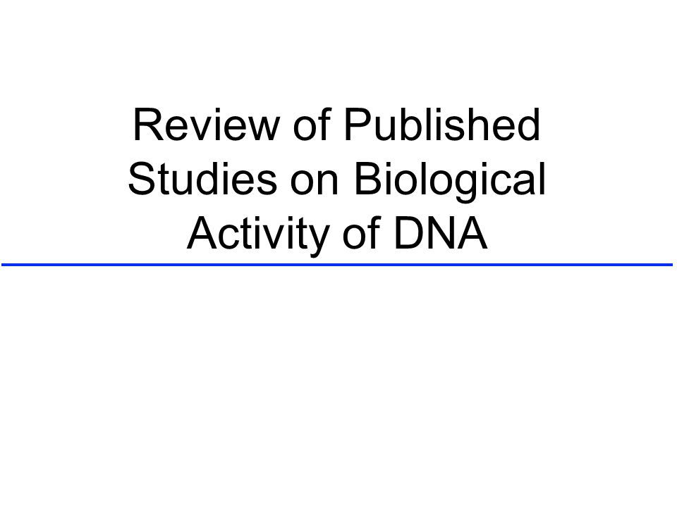 Review of Published Studies on Biological Activity of DNA
