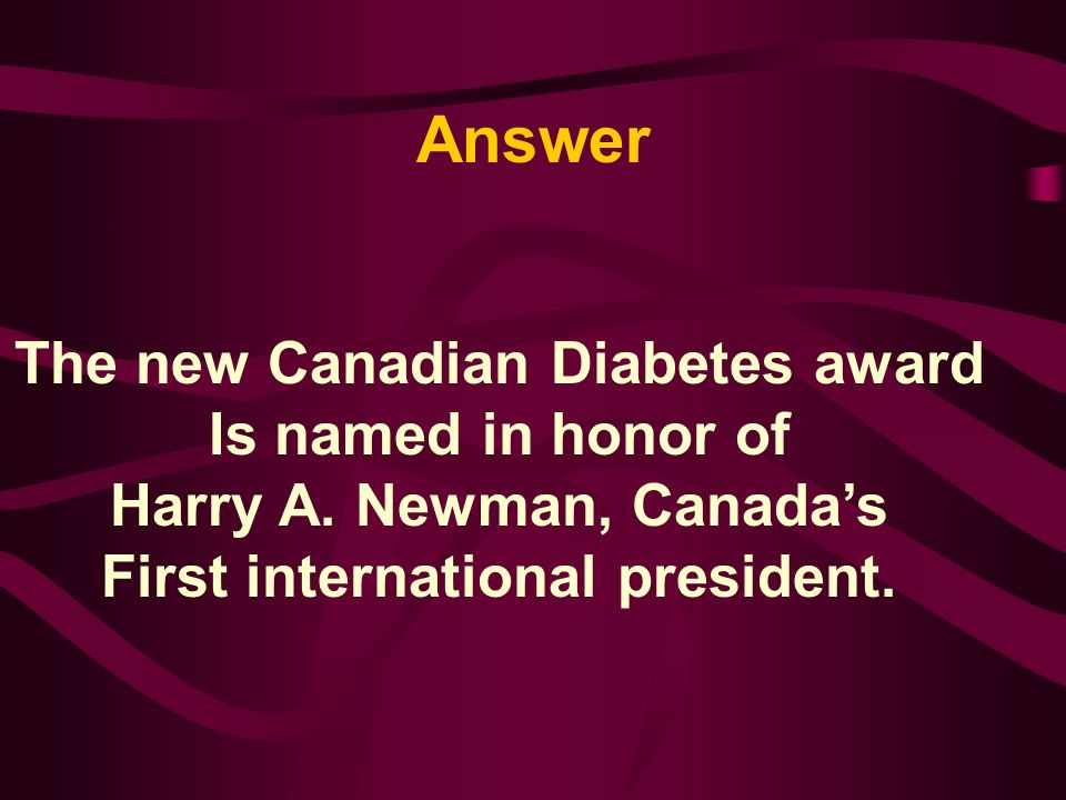 The new diabetes award is named in honor of______ A.Walter Fisher B.Brian Stevenson C.