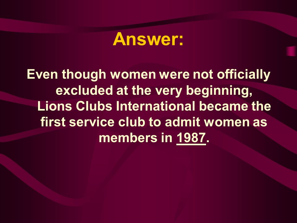 Lions Clubs international officially admitted Women as members in: A. 1985 B. 1986 C. 1987 D. 1988