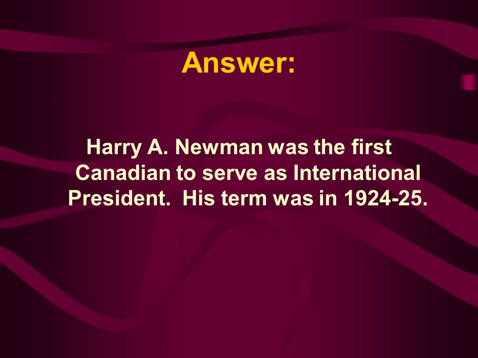 Who was the first International President from Canada.