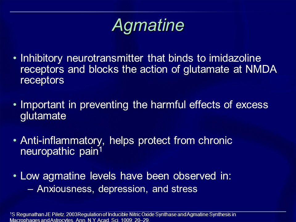 Agmatine Inhibitory neurotransmitter that binds to imidazoline receptors and blocks the action of glutamate at NMDA receptors Important in preventing