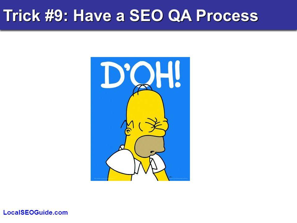 LocalSEOGuide.com Trick #9: Have a SEO QA Process