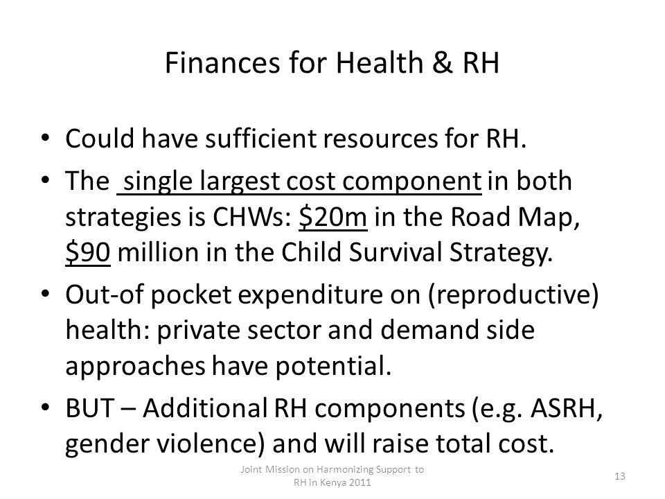 Finances for Health & RH Could have sufficient resources for RH.