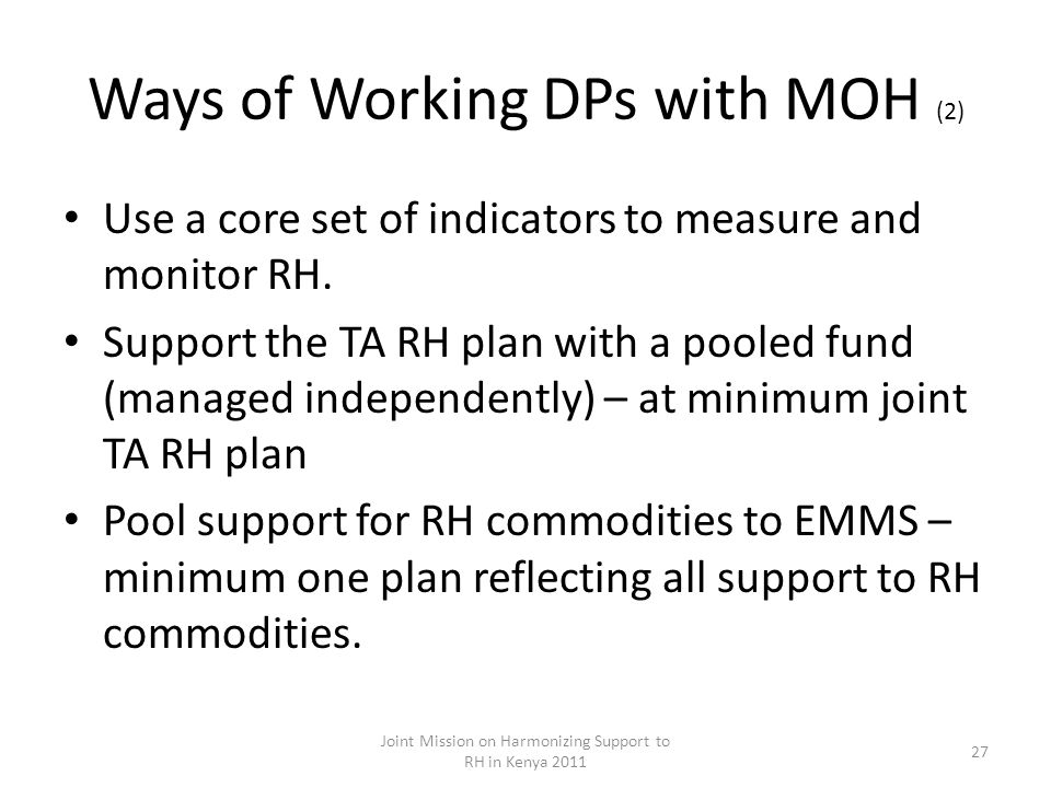 Ways of Working DPs with MOH (2) Use a core set of indicators to measure and monitor RH.