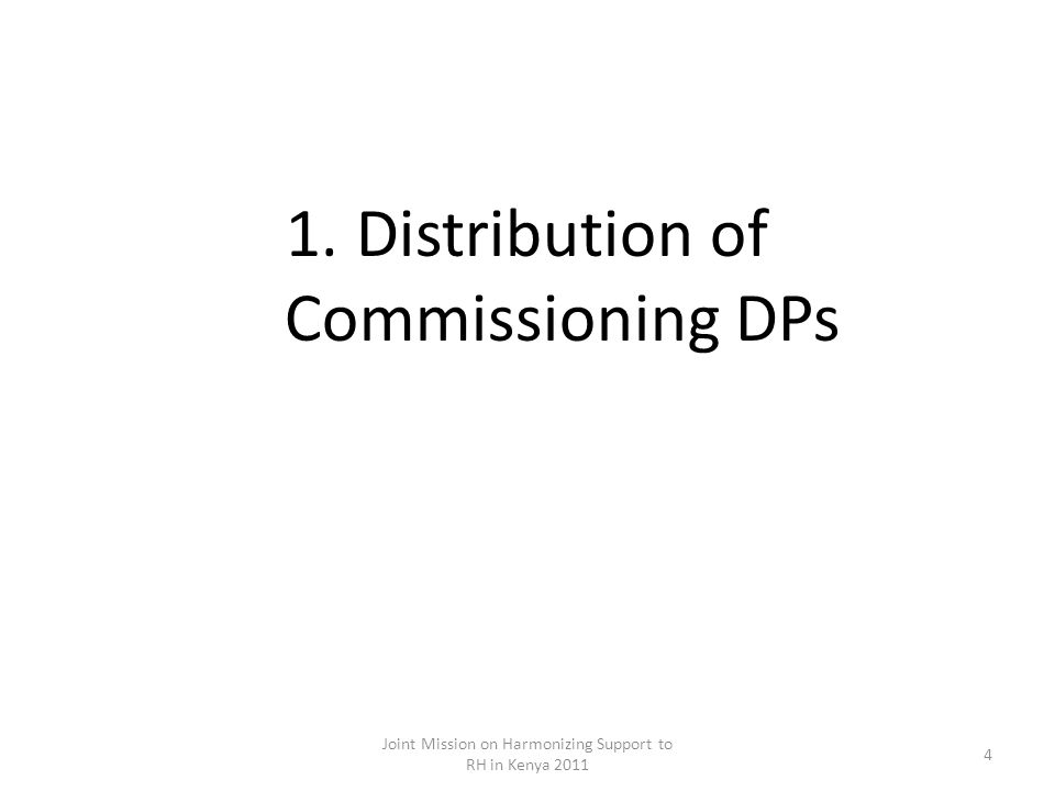 1.Distribution of Commissioning DPs Joint Mission on Harmonizing Support to RH in Kenya 2011 4