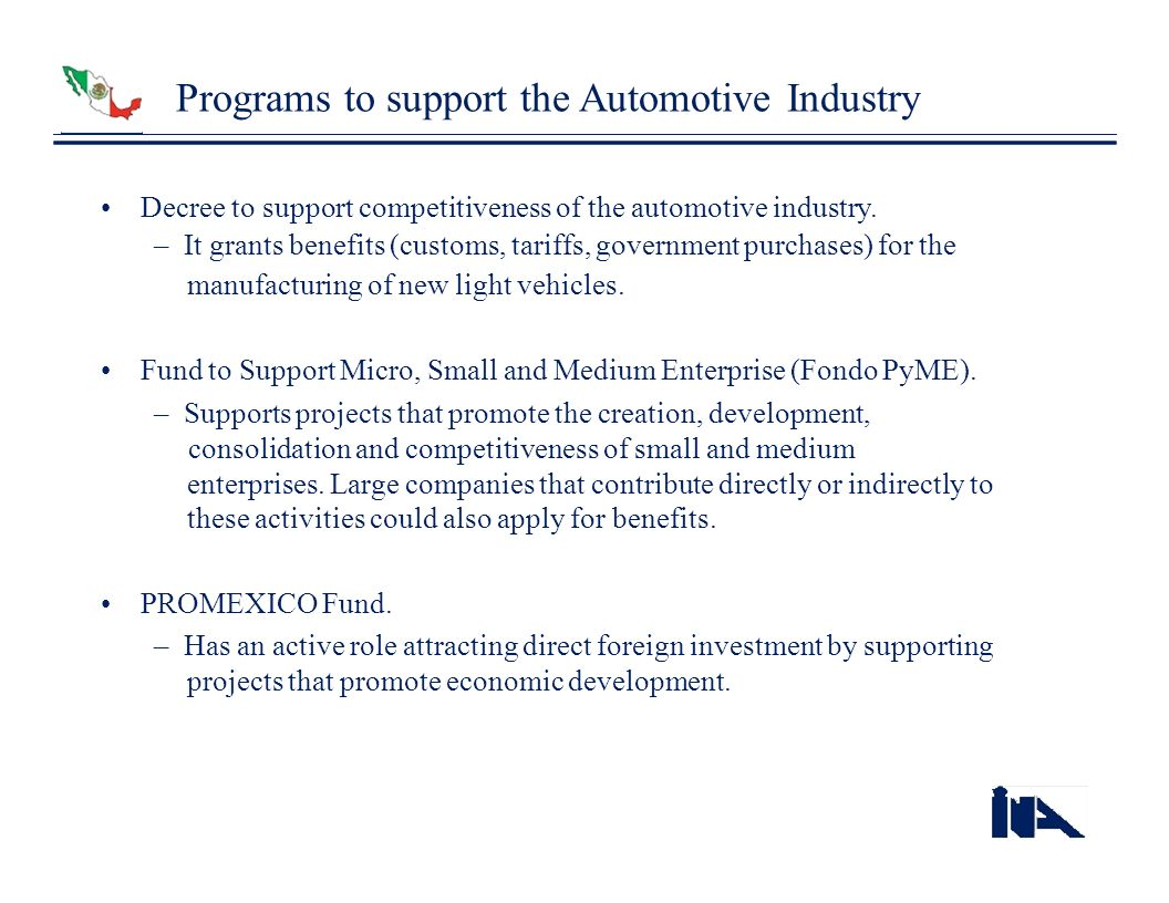 Programs to support the Automotive Industry Decree to support competitiveness of the automotive industry. – It grants benefits (customs, tariffs, gove