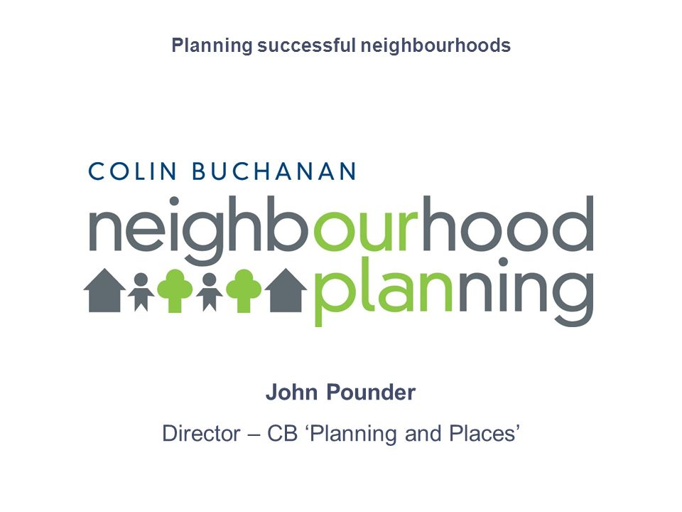 12 Neighbourhood Plan process 1.Define the neighbourhood 2.Designate the neighbourhood forum 3.LPA duty to support 4.Draft Plan submitted 5.LPA validation check 6.Independent examination 7.Examiners report 8.Plan modifications 9.Referendum 10.Adoption by local authority Source : DCLG