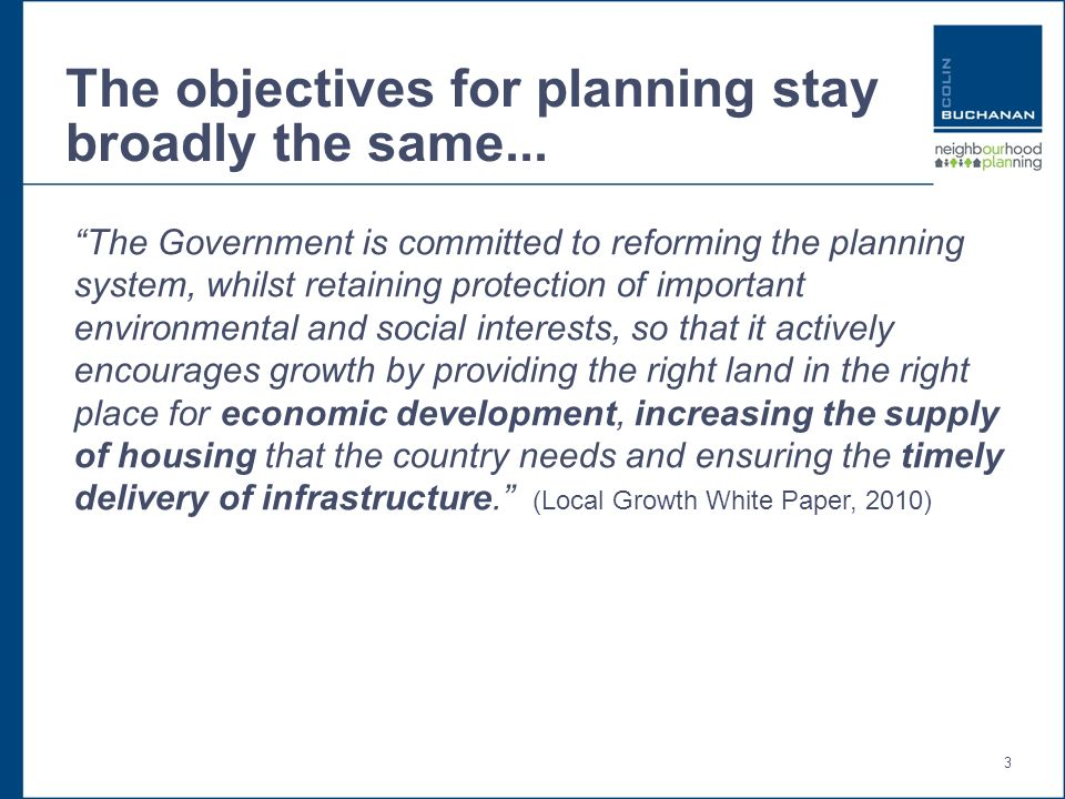 3 The objectives for planning stay broadly the same...