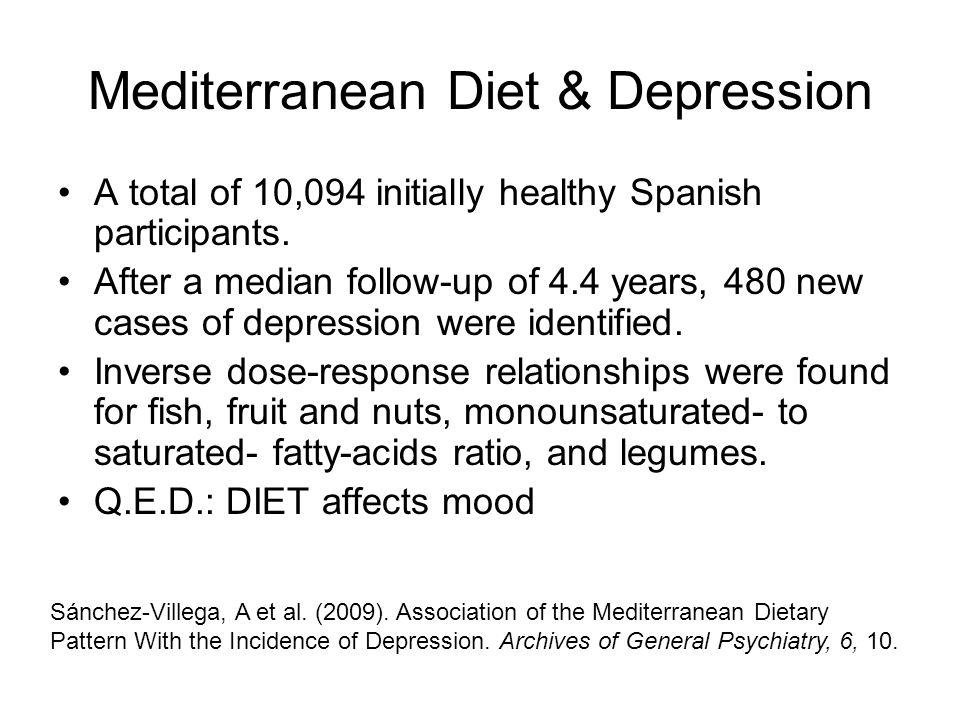 Mediterranean Diet & Depression A total of 10,094 initially healthy Spanish participants. After a median follow-up of 4.4 years, 480 new cases of depr