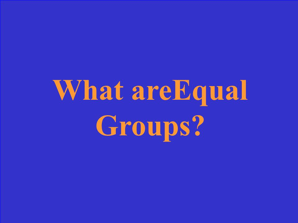 What areEqual Groups?