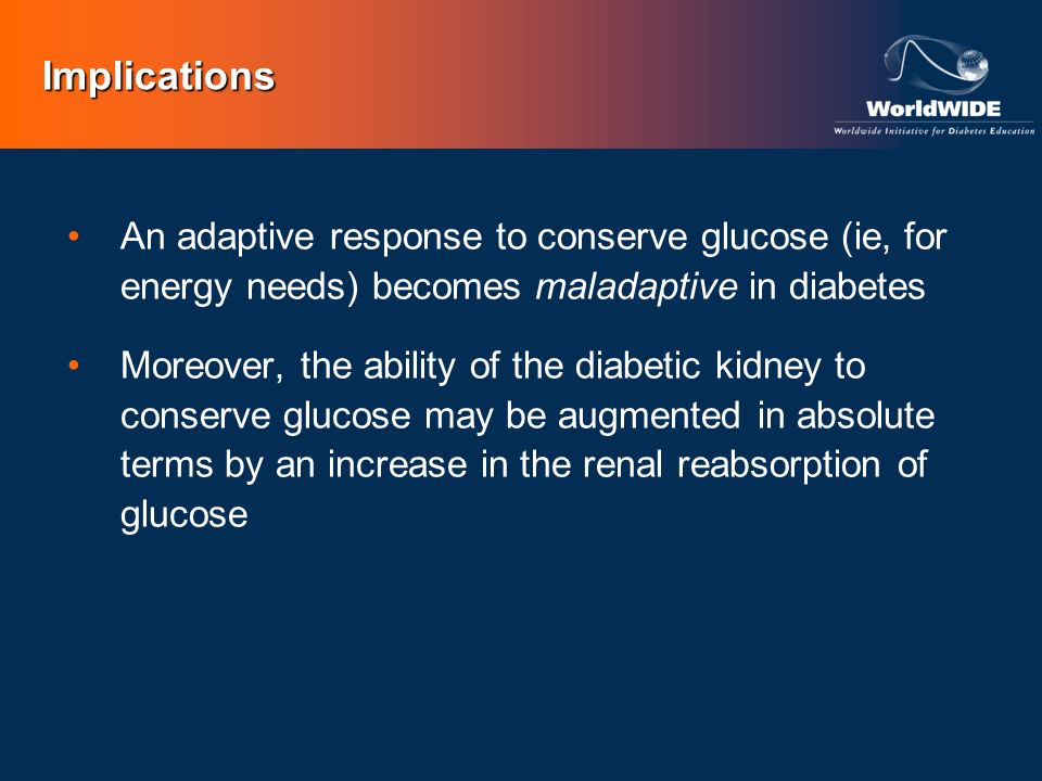 An adaptive response to conserve glucose (ie, for energy needs) becomes maladaptive in diabetes Moreover, the ability of the diabetic kidney to conser