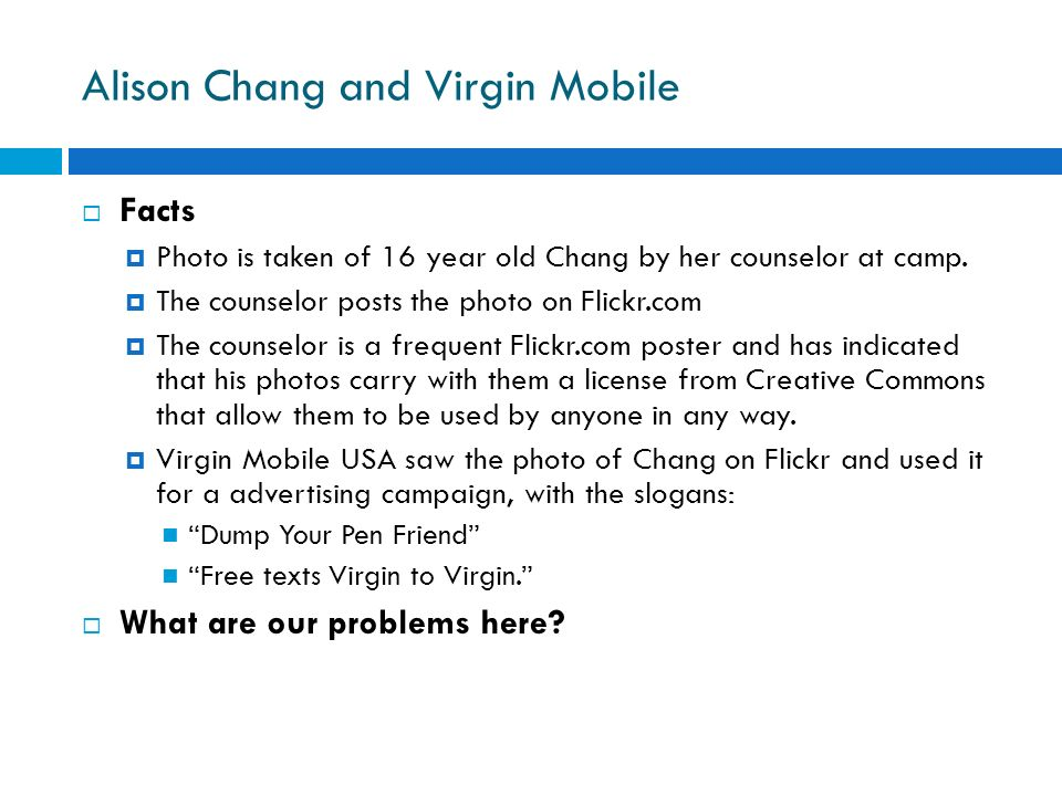 Alison Chang and Virgin Mobile Facts Photo is taken of 16 year old Chang by her counselor at camp. The counselor posts the photo on Flickr.com The cou