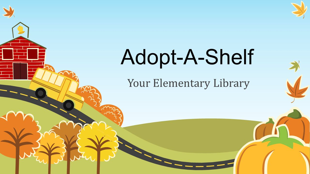 Adopt-A-Shelf Your Elementary Library