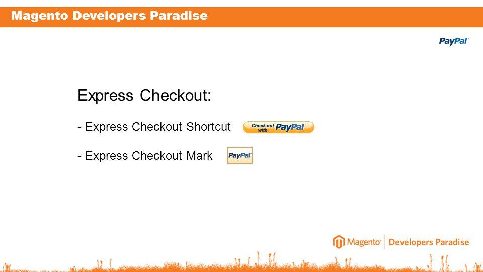 Express Checkout: - Express Checkout Shortcut - Express Checkout Mark