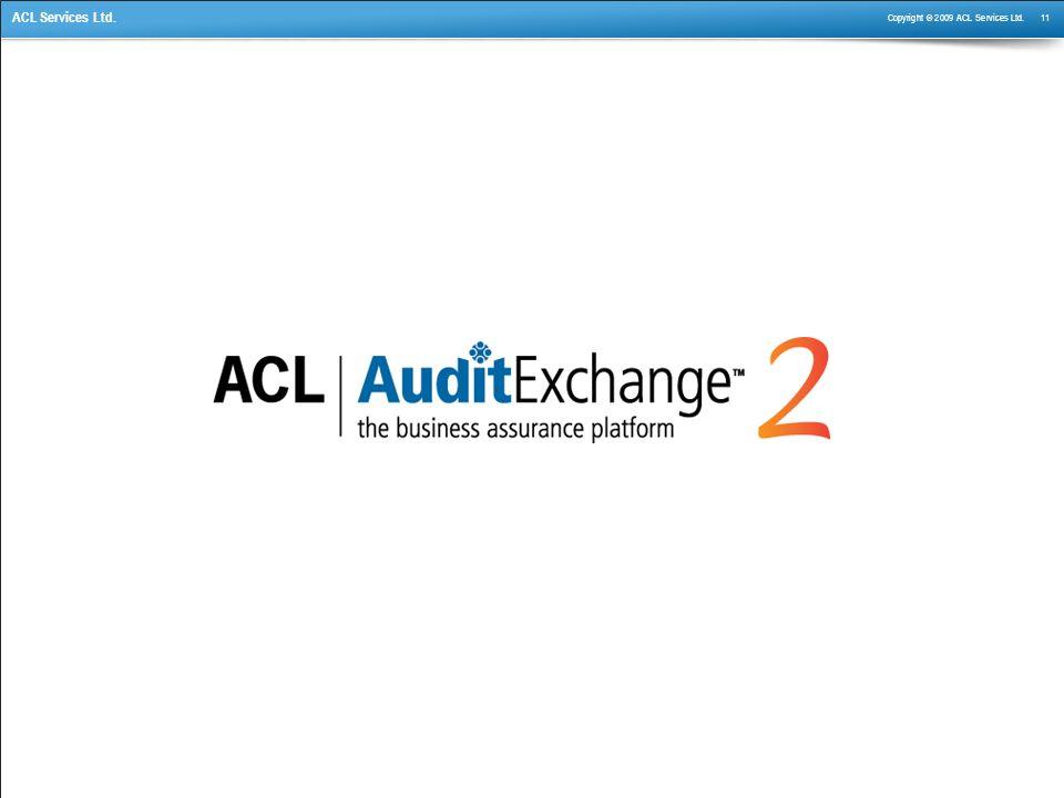 Copyright © 2009 ACL Services Ltd. 11 ACL Services Ltd.