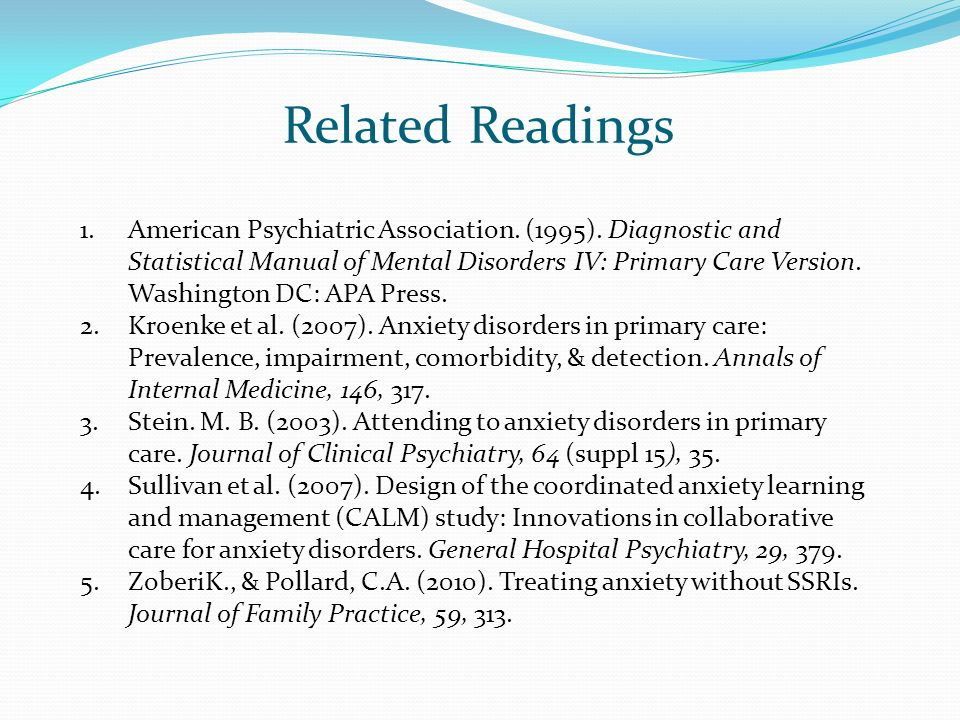 Related Readings 1.American Psychiatric Association. (1995). Diagnostic and Statistical Manual of Mental Disorders IV: Primary Care Version. Washingto