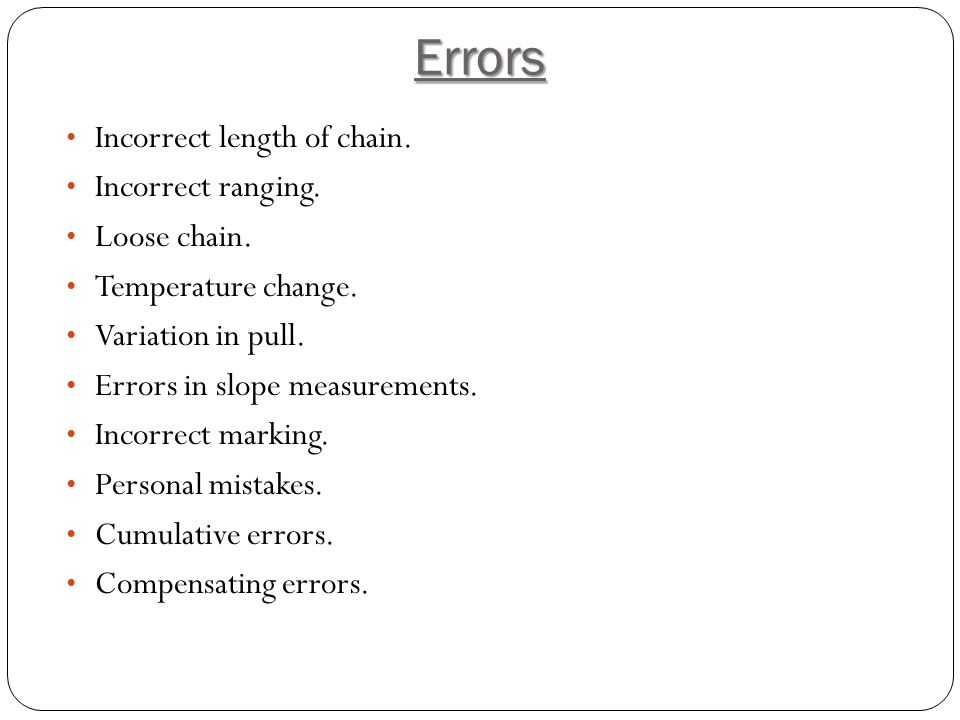 Errors Incorrect length of chain.Incorrect ranging.