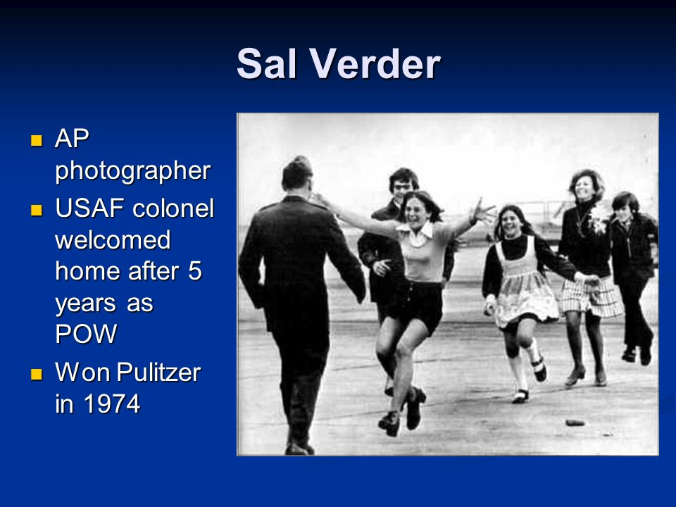 Sal Verder AP photographer AP photographer USAF colonel welcomed home after 5 years as POW USAF colonel welcomed home after 5 years as POW Won Pulitze