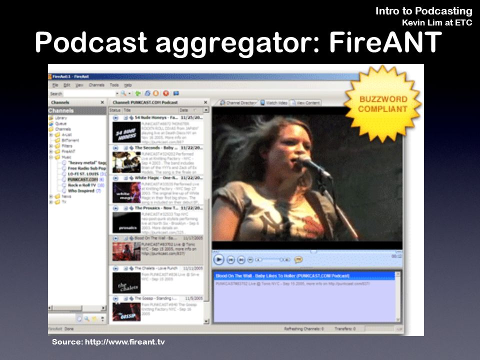 Intro to Podcasting Kevin Lim at ETC Podcast aggregator: FireANT Source: http://www.fireant.tv