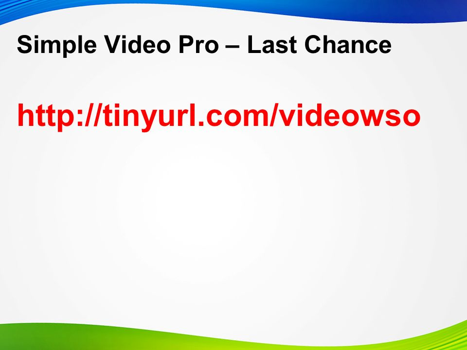 Simple Video Pro – Last Chance http://tinyurl.com/videowso