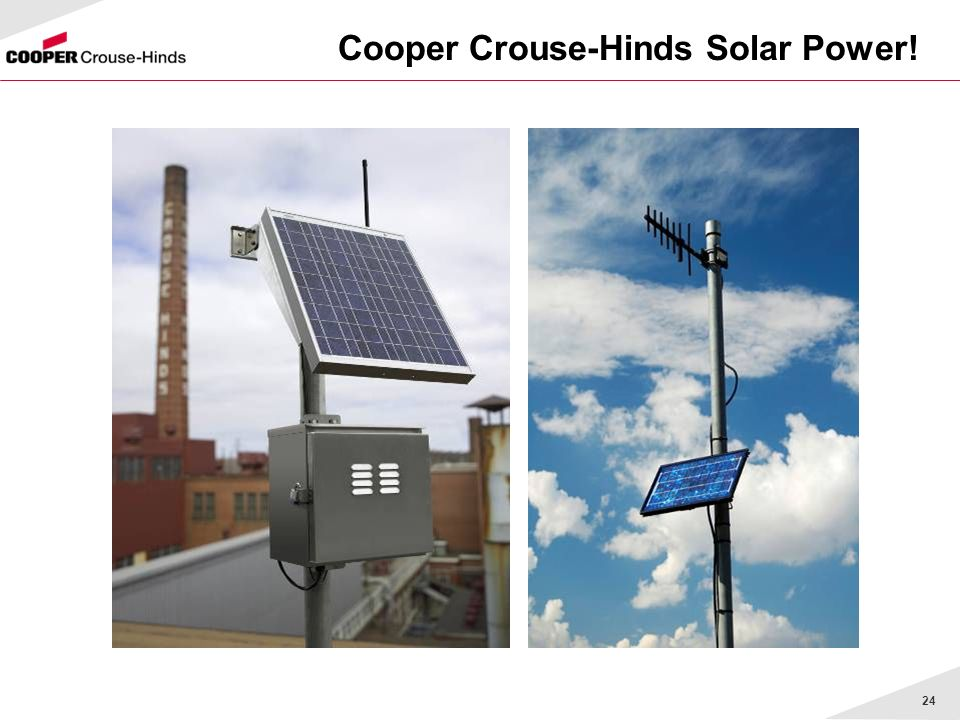 24 Cooper Crouse-Hinds Solar Power!