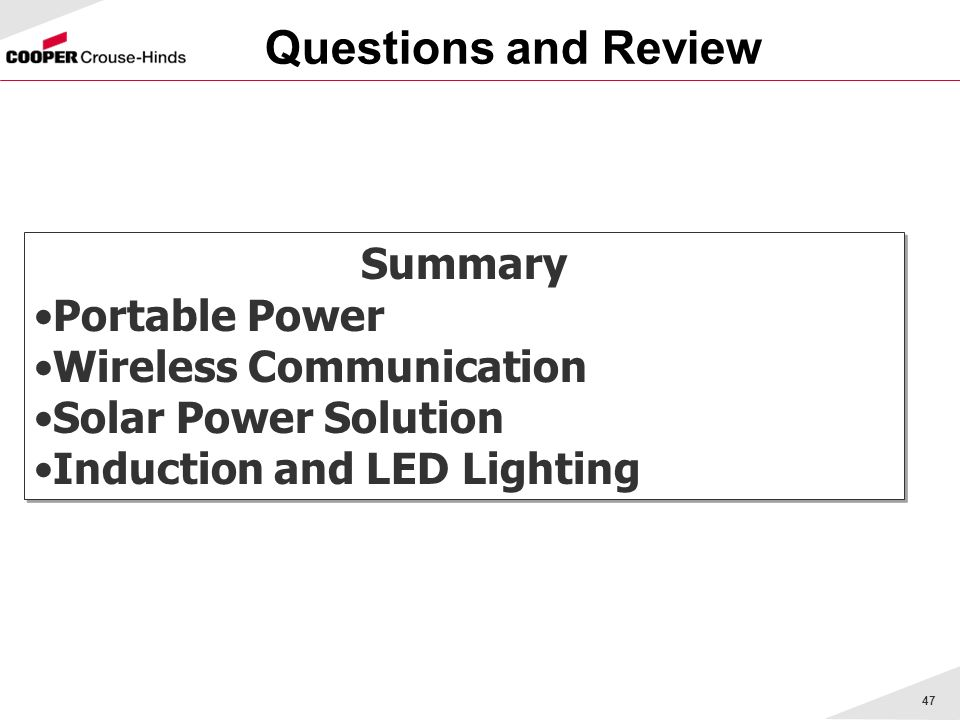 47 Questions and Review Summary Portable Power Wireless Communication Solar Power Solution Induction and LED Lighting Summary Portable Power Wireless Communication Solar Power Solution Induction and LED Lighting